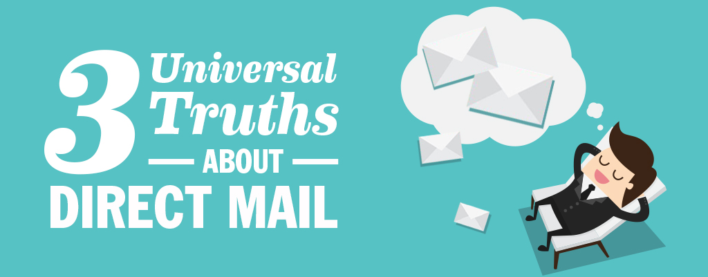 3 universal truths about direct mail